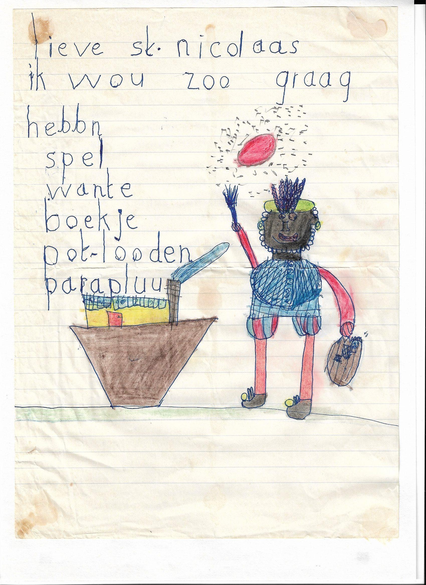 Sint Nicolaasfeest. Op 4 december zette ik als kind mijn schoen en stopte daarin een briefje met daarop mijn wensen. Ik was 5 jaar toen ik dit briefje schreef.